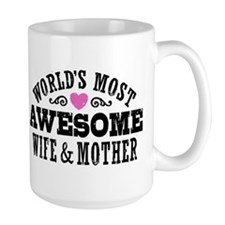Awesome Wife And Mother Mug