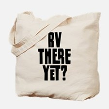RV There Yet Tote Bag