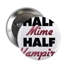 "Half Mime Half Vampire 2.25"" Button"