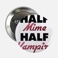"Half Mime Half Vampire 2.25"" Button"