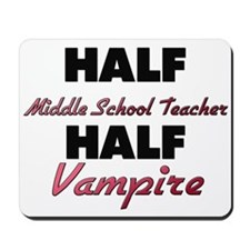 Half Middle School Teacher Half Vampire Mousepad