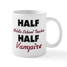 Half Middle School Teacher Half Vampire Mugs