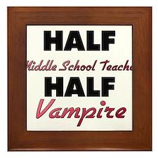 Half Middle School Teacher Half Vampire Framed Til
