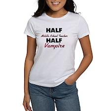 Half Middle School Teacher Half Vampire T-Shirt
