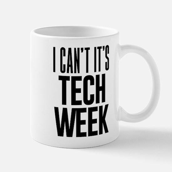 I Can't It's Tech Week Mug