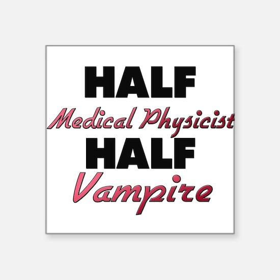 Half Medical Physicist Half Vampire Sticker