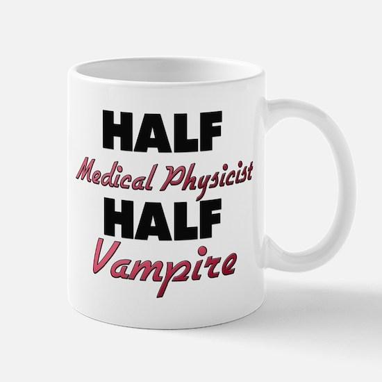 Half Medical Physicist Half Vampire Mugs
