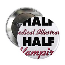"""Half Medical Illustrator Half Vampire 2.25"""" Button"""