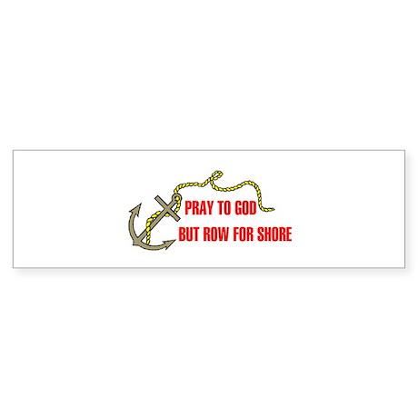 ROW FOR SHORE Bumper Sticker