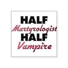 Half Martyrologist Half Vampire Sticker