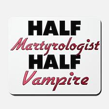 Half Martyrologist Half Vampire Mousepad