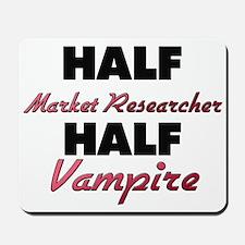 Half Market Researcher Half Vampire Mousepad