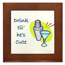 DRINK TIL HE'S CUTE Framed Tile