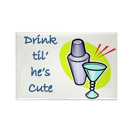 DRINK TIL HE'S CUTE Rectangle Magnet (100 pack)