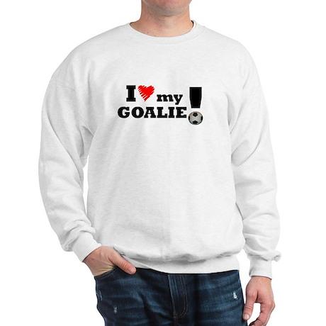 I Love My Goalie -Soccer Sweatshirt