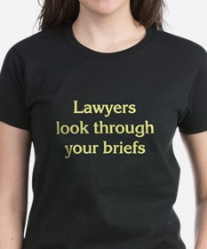 Lawyers Look Through Your Bri Tee