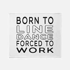 Born To Line Dance Throw Blanket