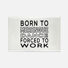 Born To Merengue Dance Rectangle Magnet