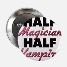 "Half Magician Half Vampire 2.25"" Button"