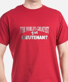 """The World's Greatest 1st Lieutenant"" T-Shirt"