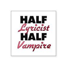 Half Lyricist Half Vampire Sticker