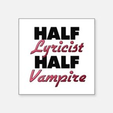Half Lyricist Half Vampire Sticker