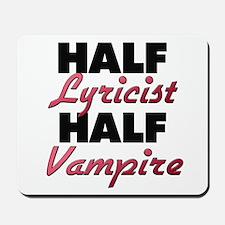 Half Lyricist Half Vampire Mousepad