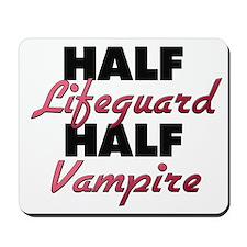 Half Lifeguard Half Vampire Mousepad