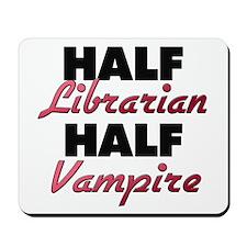 Half Librarian Half Vampire Mousepad
