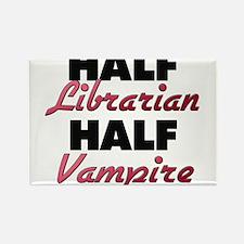 Half Librarian Half Vampire Magnets