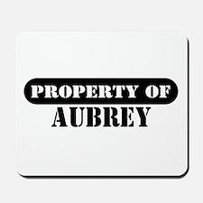 Property of Aubrey Mousepad