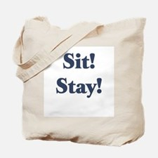 Sit! Stay! Tote Bag