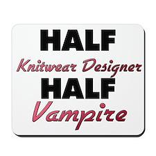 Half Knitwear Designer Half Vampire Mousepad