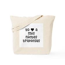 Yo * a mis nietas traviesas Tote Bag