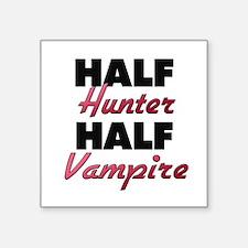 Half Hunter Half Vampire Sticker