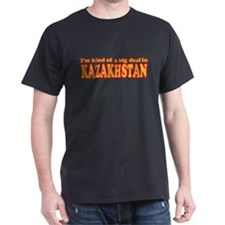 I'm Kind of a Big Deal in Kazakhstan Black T-Shirt