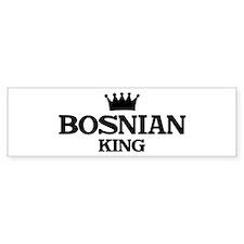 bosnian King Bumper Bumper Sticker