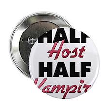 """Half Host Half Vampire 2.25"""" Button"""