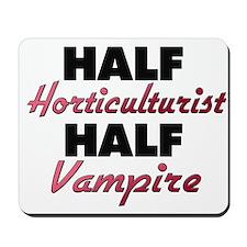 Half Horticulturist Half Vampire Mousepad