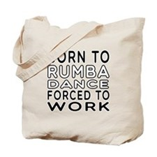 Born To Rumba Dance Tote Bag