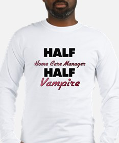 Half Home Care Manager Half Vampire Long Sleeve T-