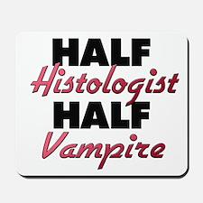 Half Histologist Half Vampire Mousepad