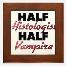 Half Histologist Half Vampire Framed Tile