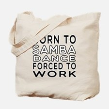 Born To Samba Dance Tote Bag