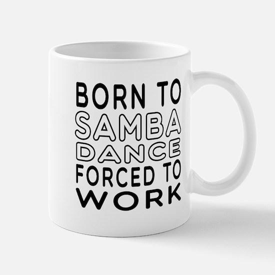 Born To Samba Dance Mug