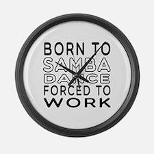 Born To Samba Dance Large Wall Clock