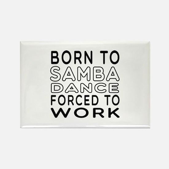 Born To Samba Dance Rectangle Magnet
