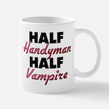 Half Handyman Half Vampire Mugs