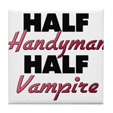 Half Handyman Half Vampire Tile Coaster