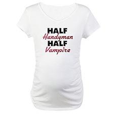 Half Handyman Half Vampire Shirt